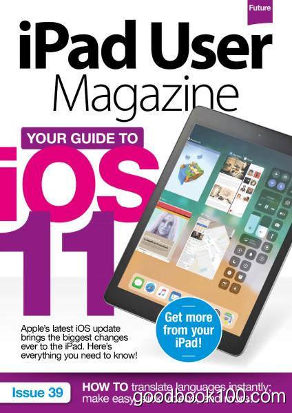 iPad User Magazine – Issue 39 2017
