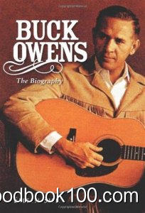 Buck Owens The Biography By Eileen Sisk