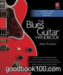 The Blues Guitar Handbook – A Complete Course in Techniques and Styles