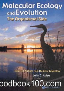Molecular Ecology and Evolution: the Organismal Side: Selected Writings from the Avise Laboratory
