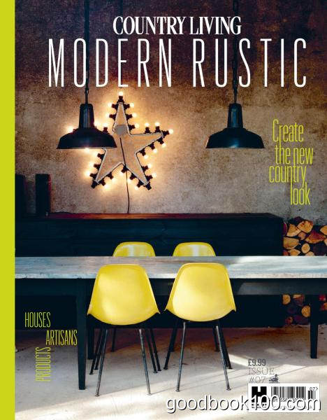 Country Living Modern Rustic – Issue 7 2017