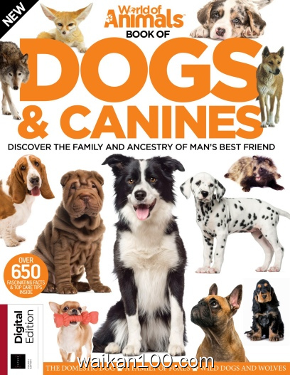 World Of Animals Book of Dogs&Canines Fourth Edition 2019高清PDF电子杂志外刊期刊下载英文原版