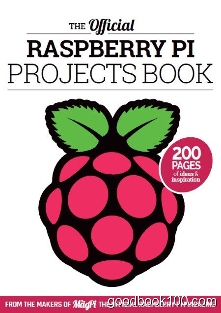 The Official Raspberry Pi Projects Book – V.1, 2015