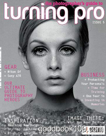 The Photographer's Guide to Turning Pro – Issue 5, 2014