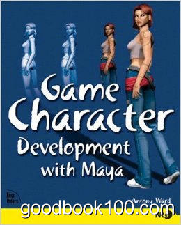 Game Character Development with Maya by Antony Ward