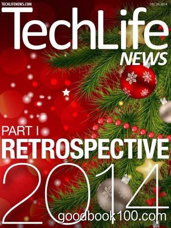 Techlife News Magazine December 28, 2014