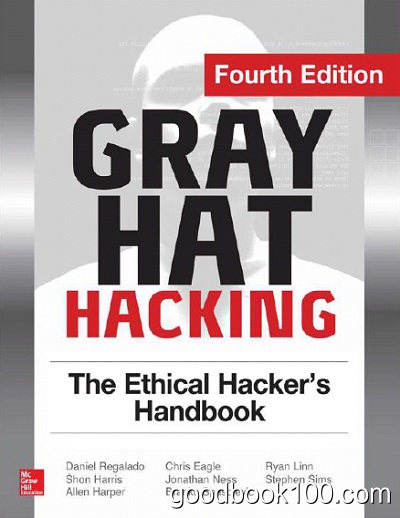 Gray Hat Hacking the Ethical Hacker's Handbook, Fourth Edition 2015