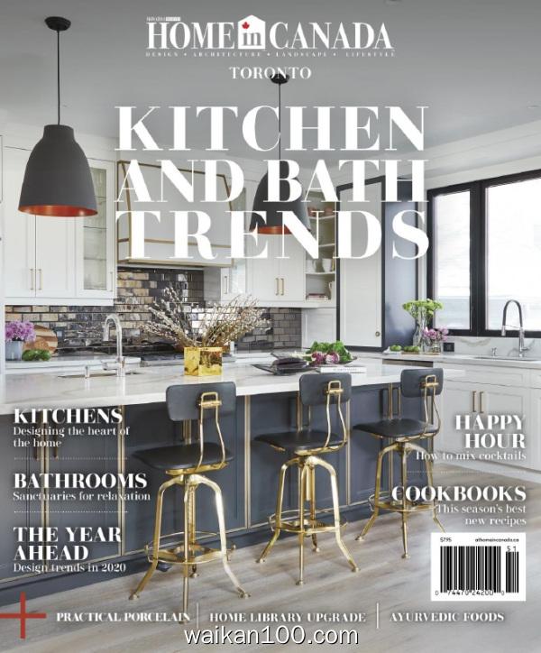 Home In Canada Toronto Kitchen&Bath Trends 2020年高清PDF电子杂志外刊期刊下载英文原版