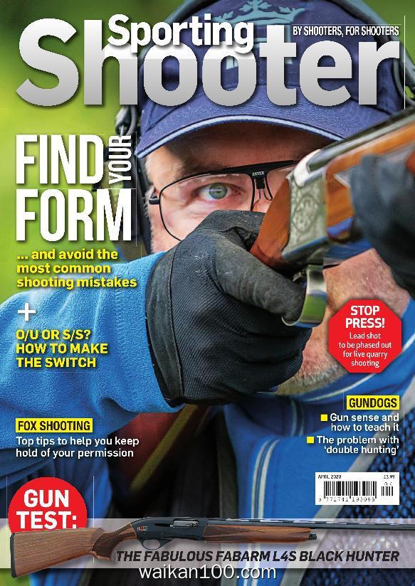 [英国版]Sporting Shooter 4月刊 2020年高清PDF电子杂志外刊期刊下载英文原版
