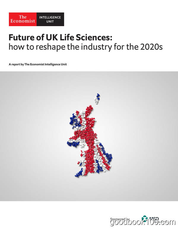 The_Economist_Intelligence_Unit_-_Future_of_UK_Life_Sciences_How_to_reshape_the_industry_for_the_2020s_2020英文原版高清PDF电子杂志下载