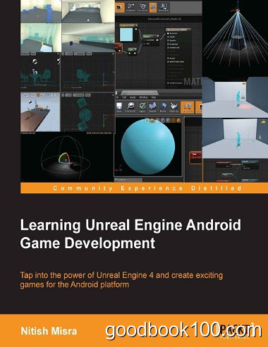 Learning Unreal Engine Android Game Development by Nitish Misra