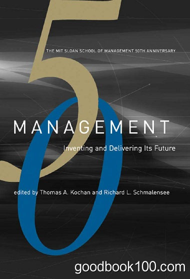 Management: Inventing and Delivering Its Future by Thomas A. Kochan, Richard L. Schmalensee