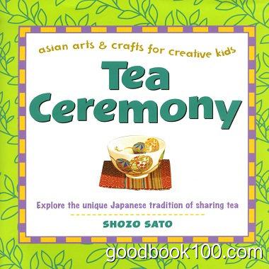 Tea Ceremony: Explore the unique Japanese tradition of sharing tea by Shozo Sato