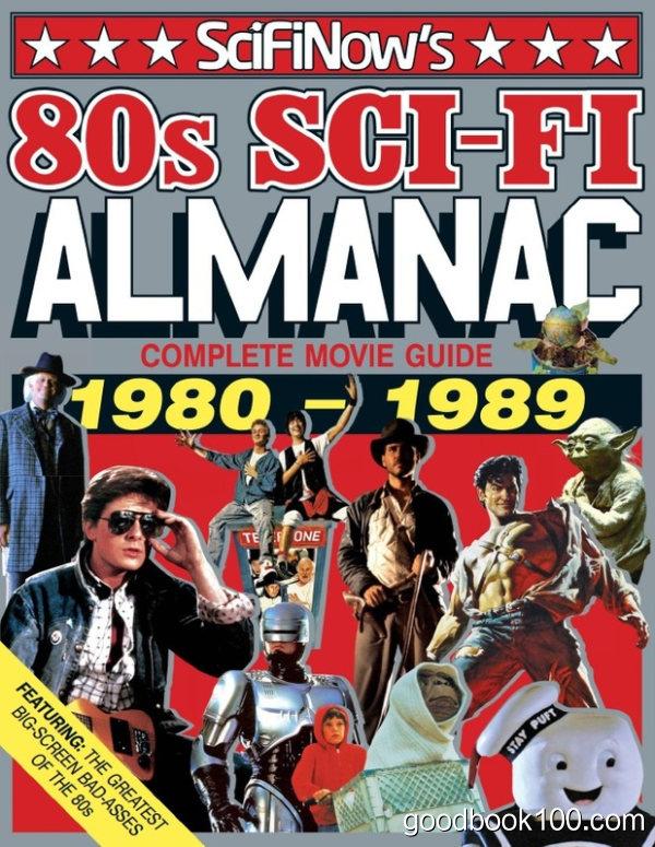 SciFiNow 80s Sci-Fi Almanac 3rd Edition