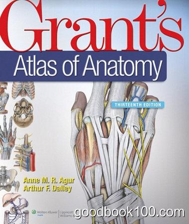 Grant's Atlas of Anatomy, 13th Edition by Anne M. R. Agur, Arthur F. Dalley