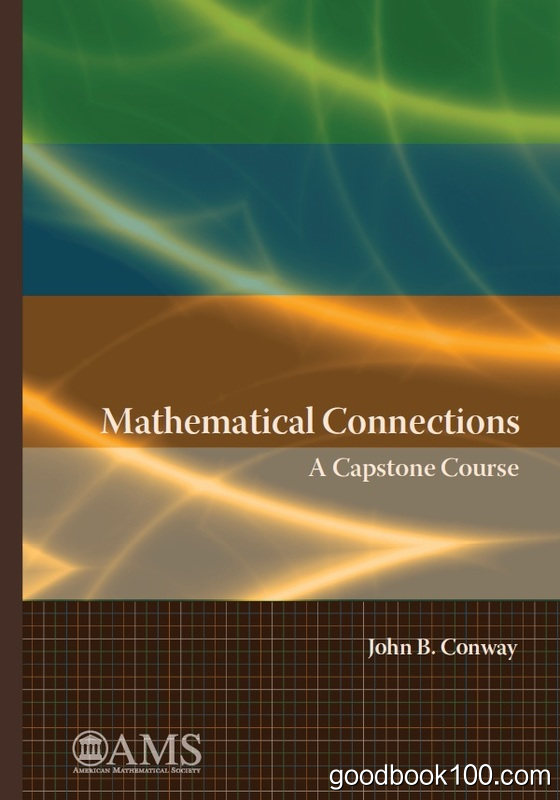Mathematical Connections: A Capstone Course by John B. Conway