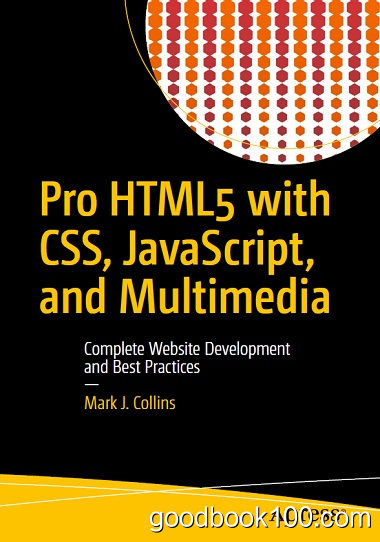 Pro HTML5 with CSS, JavaScript, and Multimedia: Complete Website Development and Best Practices by Mark J. Collins