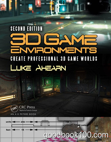 3D Game Environments: Create Professional 3D Game Worlds, Second Edition by Luke Ahearn