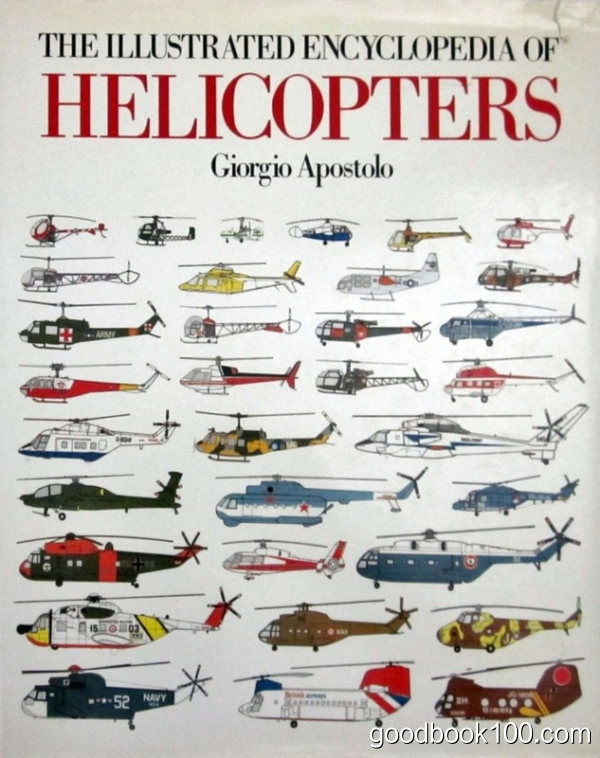 The Illustrated Encyclopedia of Helicopters by Giorgio Apostolo