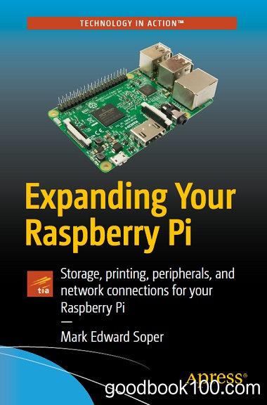 Expanding Your Raspberry Pi by Mark Edward Soper