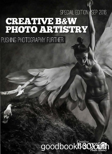 Creative B&W Photo Artistry – Special Edition, September 2016