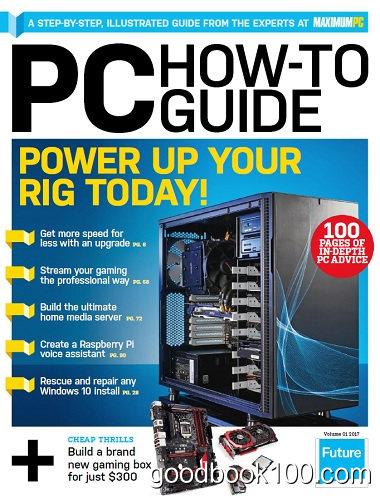 Maximum PC – PC How-To Guide – Volume 1 2017