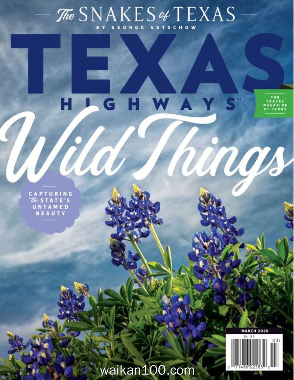 Texas Highways 3月刊 2020年高清PDF电子杂志外刊期刊下载英文原版