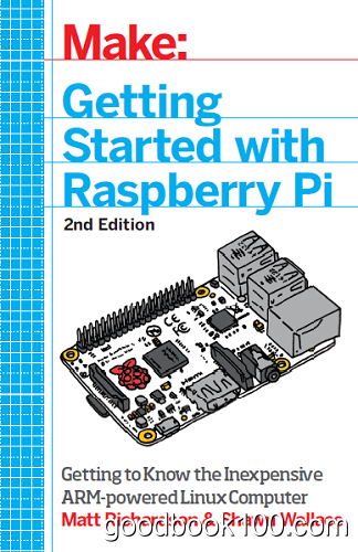 Make: Getting Started with Raspberry Pi, 2nd Edition-rebOOk
