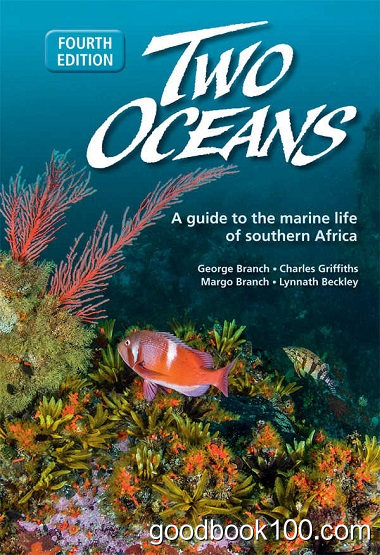 Two Oceans: A guide to the marine life of southern Africa by George Branch, Charles Griffiths, Margo Branch, Lynnath Beckley
