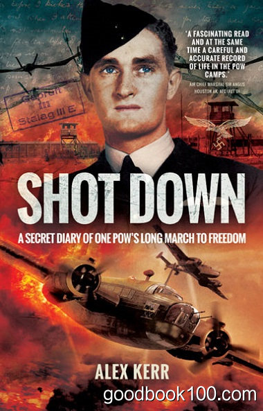 Shot Down: The Secret Diary of One Pow's Long March to Freedom by Alex Kerr