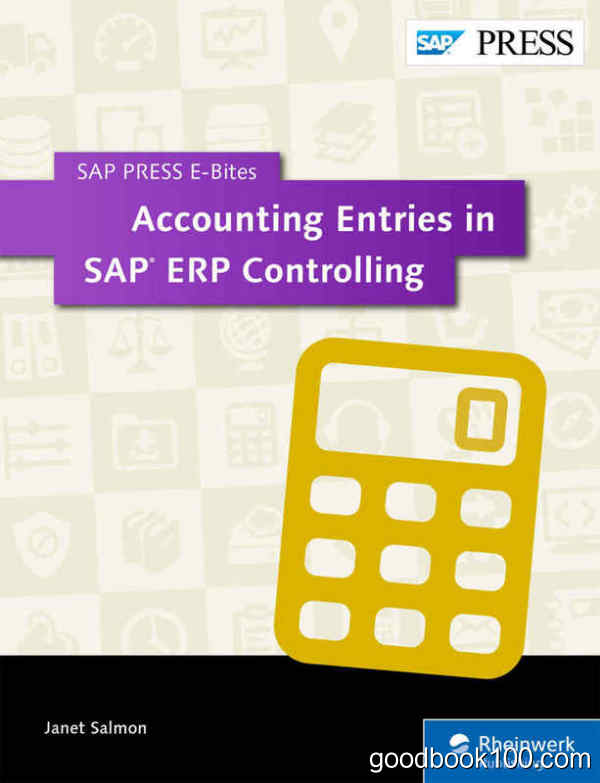 Accounting Entries in SAP ERP Controlling (SAP PRESS E-Bites Book 5) by Janet Salmon