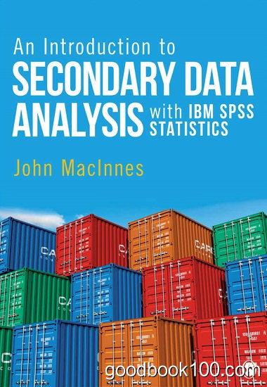 An Introduction to Secondary Data Analysis with IBM SPSS Statistic by John MacInnes