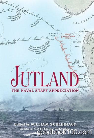 Jutland: The Naval Staff Appreciation by William Schliehauf