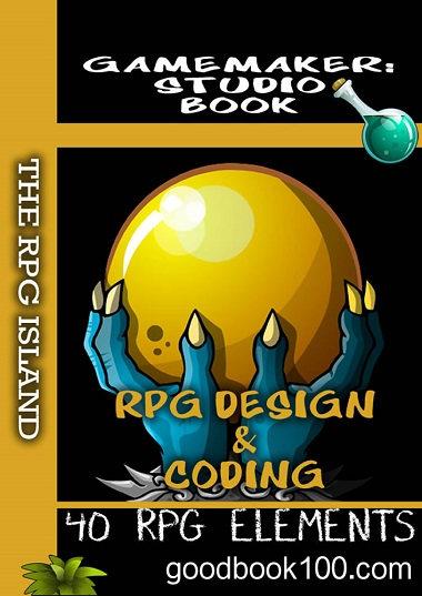 GameMaker Studio Book – RPG Design and Coding by Mr Ben G Tyers
