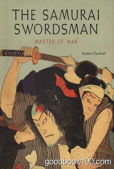 The Samurai Swordsman: Master of War by Stephen Turnbull
