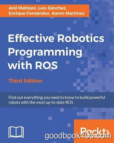 Effective Robotics Programming with ROS by Anil Mahtani, Luis Sanchez, Enrique Fernandez, Aaron Martinez