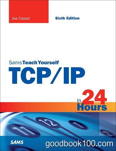 TCP/IP in 24 Hours, Sams Teach Yourself 6th Edition by Joe Casad