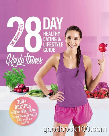 The Bikini Body 28-Day Healthy Eating & Lifestyle Guide by Kayla Itsines