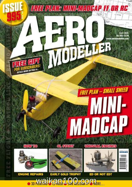 Aeromodeller 总期数No.995 4月刊 2020年 [19MB]