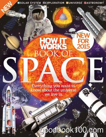 How It Works Book of Space 4th Revised Edition 2015