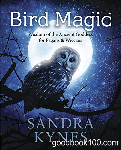 Bird Magic: Wisdom of the Ancient Goddess for Pagans