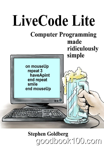LiveCode Lite: Computer Programming Made Ridiculously Simple